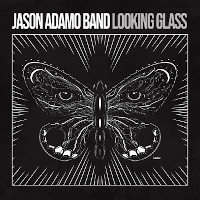 Jason Adamo Band - Looking Glass